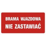 Tablica Brama wjazdowa nie zastawiać 20,7x55