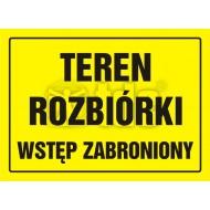 Tablica Teren rozbiórki - wstęp zabroniony 32x44