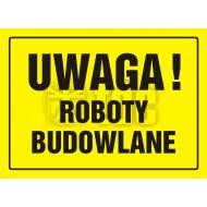 Tablica Uwaga! Roboty budowlane 32x44