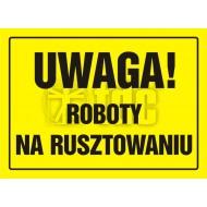 Tablica Uwaga! Roboty na rusztowaniu 32x44