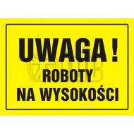 Tablica Uwaga! Roboty na wysokości 24x33