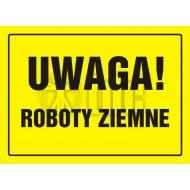 Tablica Uwaga! Roboty ziemne 32 x 44