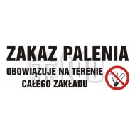 Tablica Zakaz palenia obowiązuje na terenie całego zakładu 10x25